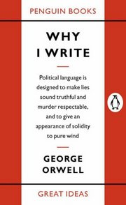 Cover of George Orwell: Why I Write