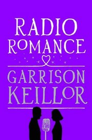 Cover of Garrison Keillor: Radio Romance