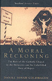 Cover of Daniel Jonah Goldhagen: A Moral Reckoning