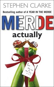Cover of Stephen Clarke: Merde Actually