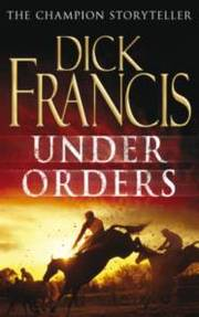 Cover of Dick Francis: Under Orders