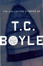 Cover of T. Coraghessan Boyle: The Collected Stories of T.Coraghessan Boyle
