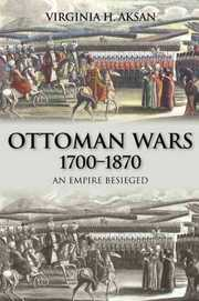 Cover of Virginia H. Aksan: Ottoman Wars 1700-1870