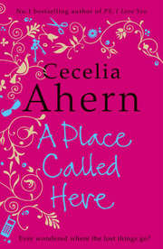 Cover of Cecelia Ahern: A Place Called Here
