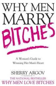 Cover of Sherry Argov: Why Men Marry Bitches