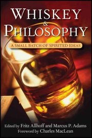 Cover of Fritz Allhoff (EDT), Marcus P. Adams (EDT): Whiskey & Philosophy