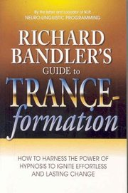 Cover of Richard Bandler: Richard Bandler's Guide to Trance-formations
