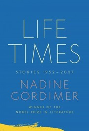 Cover of Nadine Gordimer: Life Times