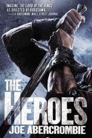 Cover of Joe Abercrombie: The Heroes