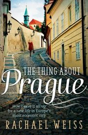 Cover of Rachael Weiss: The Thing About Prague