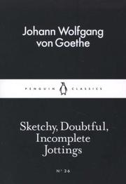 Cover of Johann Wolfgang von Goethe: Sketchy, Doubtful, Incomplete Jottings