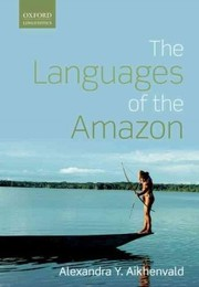 Cover of Alexandra Y. Aikhenvald: Languages of the Amazon