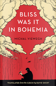 Cover of Michal Viewegh: Bliss was it in Bohemia