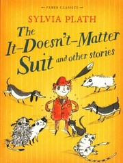 Cover of Sylvia Plath: It Doesn't Matter Suit and Other Stories