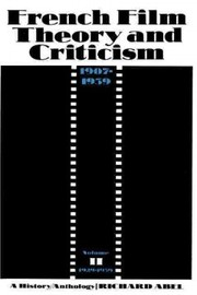 Cover of Richard Abel: French Film Theory and Criticism, Volume 2