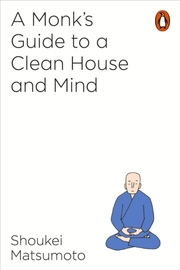 Cover of Shoukei Matsumoto: A Monk's Guide to a Clean House and Mind