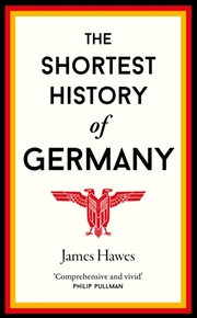 Cover of James Hawes: The Shortest History of Germany