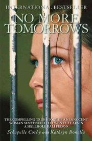 Cover of Kathryn Bonella, Schapelle Corby: No More Tomorrows