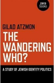 Cover of Gilad Atzmon: The Wandering Who?