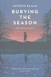 Cover of Antonin Bajaja: Burying the Season