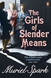 Cover of Muriel Spark: The Girls of Slender Means