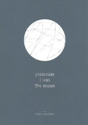 Cover of Noor Unnahar: Yesterday I Was the Moon
