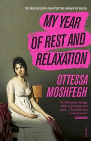 Cover of Ottessa Moshfegh: My Year of Rest and Relaxation