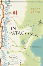 Cover of Bruce Chatwin: In Patagonia