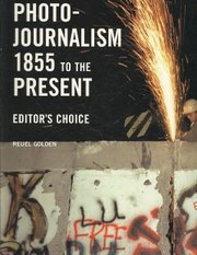 Cover of Reuel Golden (COM): Photojournalism 1855 to the Present