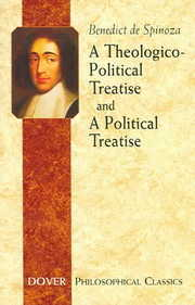 Cover of Benedictus de Spinoza, R. H. M. Elwes (TRN), R. H. M. Elwes (INT), R. H. M. Elwes: A Theologico-Political Treatise And A Political Treatise