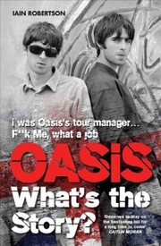 Cover of Iain Robertson: Oasis: What's the Story
