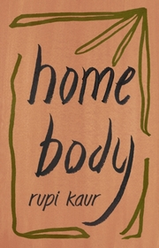 Cover of Rupi Kaur: Home Body