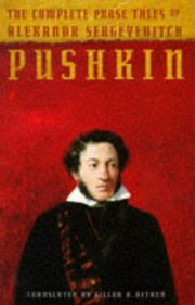 Cover of Alexander Pushkin: The Complete Prose Tales of Alexandr Sergeyevitch Pushkin