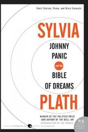 Cover of Sylvia Plath: Johnny Panic and the Bible of Dreams