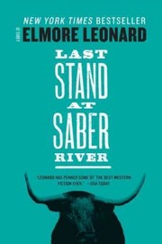 Cover of Elmore Leonard: Last Stand at Saber River