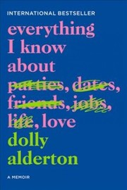 Cover of Dolly Alderton: Everything I Know About Love
