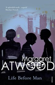 Cover of Margaret Atwood: Life Before Man