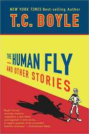 Cover of T. Coraghessan Boyle: The Human Fly And Other Stories