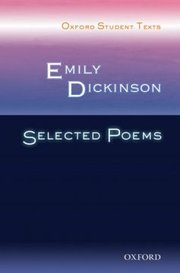 Cover of Oxford Student Texts: Emily Dickinson: Selected Poems