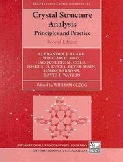 Cover of Alexander J. Blake, William Clegg, Jacqueline M. Cole, John S. o. Evans, Peter Main, Simon Parsons, David J. Watkin: Crystal Structure Analysis