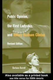 Cover of Public Opinion, the First Ladyship, and Hillary Rodham Clinton