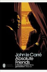 Cover of John le Carre: Absolute Friends