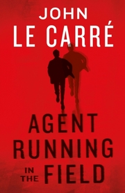 Cover of John le Carre: Agent Running in the Field