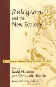 Cover of David M. Lodge (EDT), Christopher Hamlin (EDT), Peter H. Raven (FRW): Religion And the New Ecology