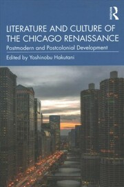 Cover of Literature and Culture of the Chicago Renaissance
