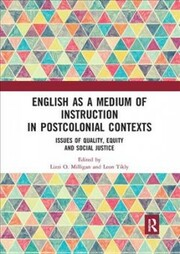 Cover of English as a Medium of Instruction in Postcolonial Contexts
