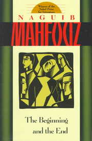 Cover of Naguib Mahfouz: The Beginning and the End