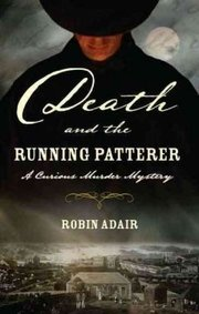 Cover of Robin Adair: Death and the Running Patterer