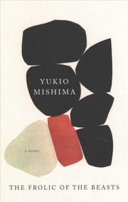 Cover of Yukio Mishima, Andrew Clare (TRN): The Frolic of the Beasts