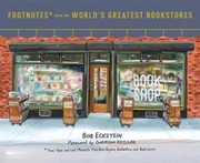 Cover of Bob Eckstein, Garrison Keillor (FRW): Footnotes from the World's Greatest Bookstores